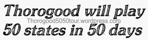 00 50 50 Tour Preview Thorogood Will Play 50 States in 50 Days