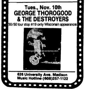 19 George Thorogood Madison Headliners 50 50 Tour Ad Wisconsin State Journal Oct 31 1981 Sec 8 Pg 8.jpg