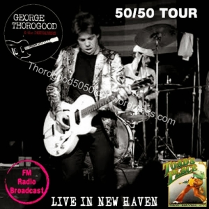 31 George Thorogood New Haven 1981 50 50 Tour Bootleg Recording Front Cover